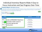 individual inventory reports make it easy to focus instruction and see progress over time