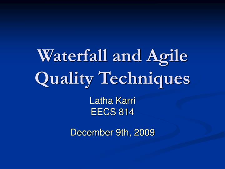 waterfall and agile quality techniques n.