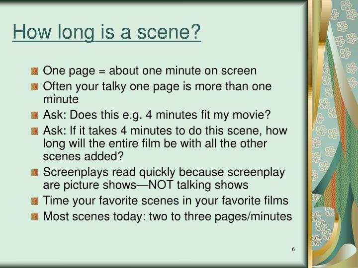 How long is a scene?