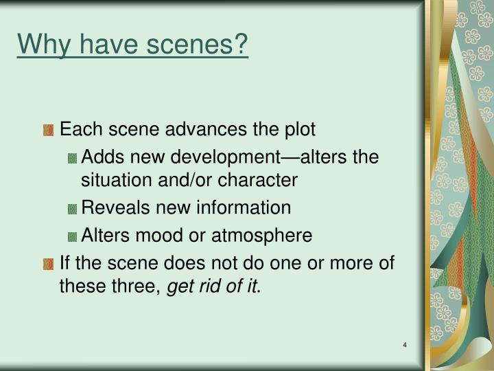 Why have scenes?