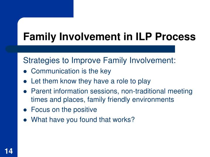 Family Involvement in ILP Process