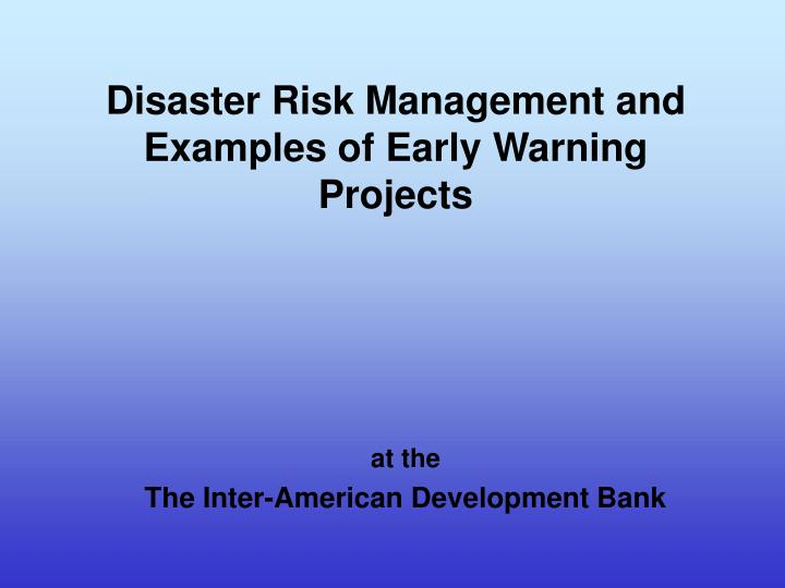 disaster risk management and examples of early warning projects n.