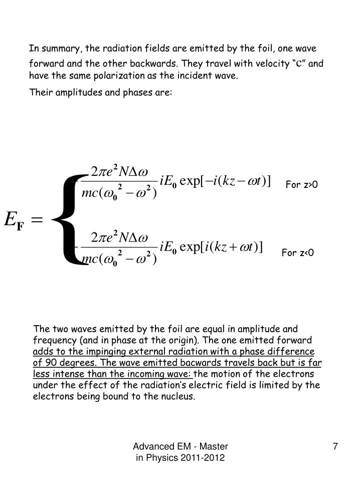 """In summary, the radiation fields are emitted by the foil, one wave forward and the other backwards. They travel with velocity """""""