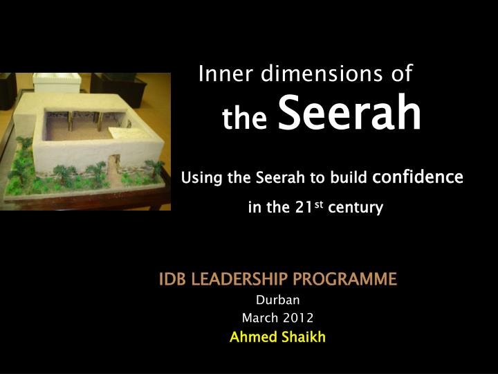 inner dimensions of the seerah using the seerah to build confidence in the 21 st century n.