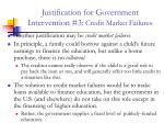 justification for government intervention 3 credit market failures