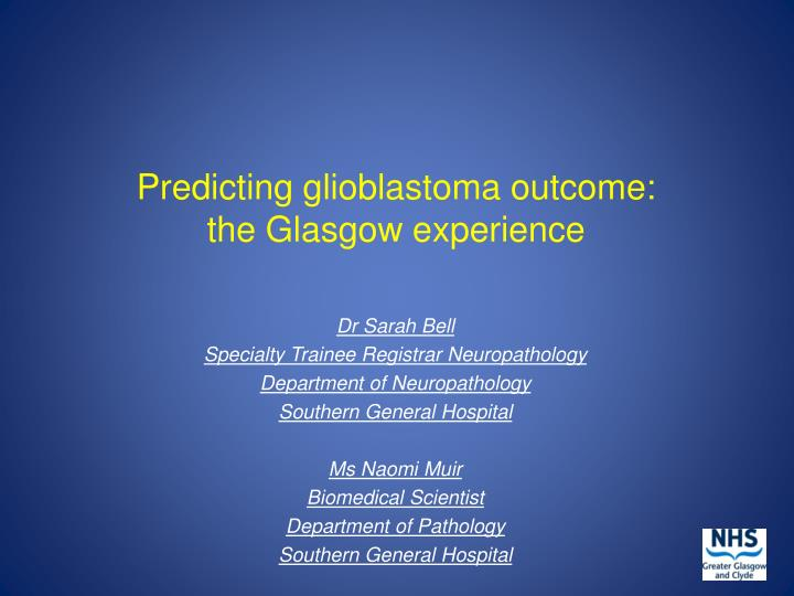 predicting glioblastoma outcome the glasgow experience n.