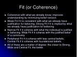 fit or coherence