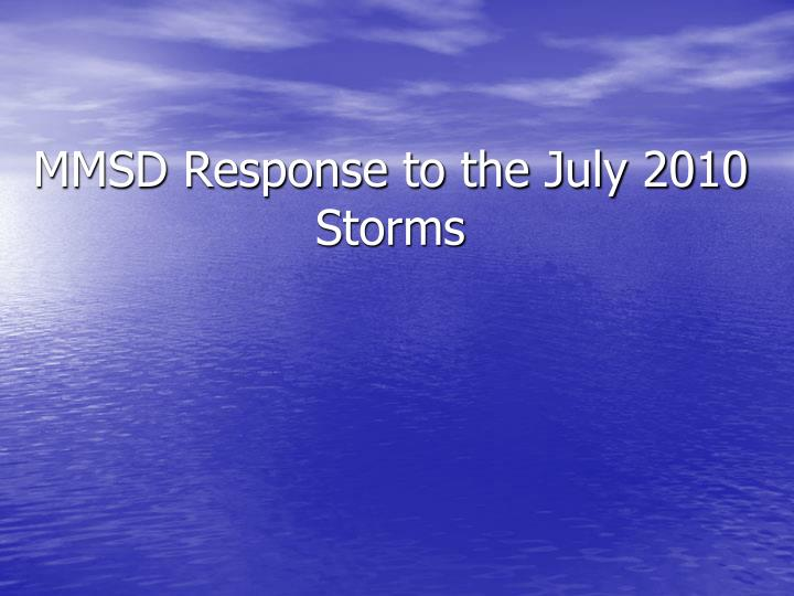 mmsd response to the july 2010 storms n.