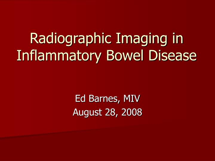 radiographic imaging in inflammatory bowel disease n.