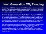 next generation co 2 flooding