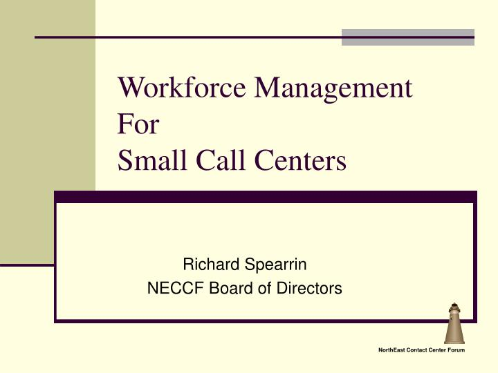 workforce management for small call centers n.