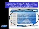 www cnv gov ar advertencia y lista intermediarios activos registrados en mercados de argentina
