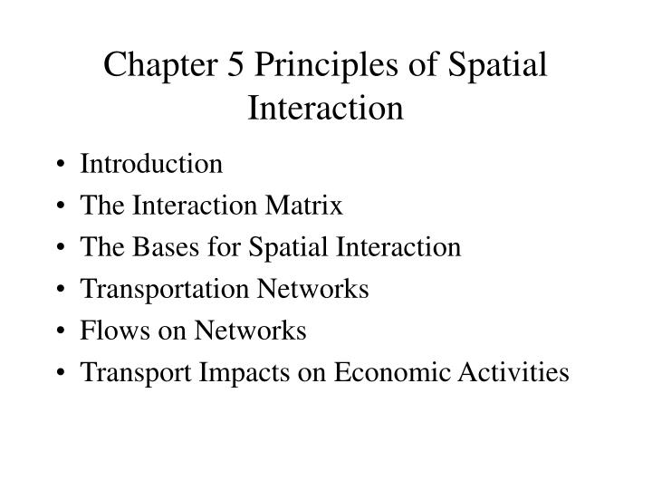 chapter 5 principles of spatial interaction n.