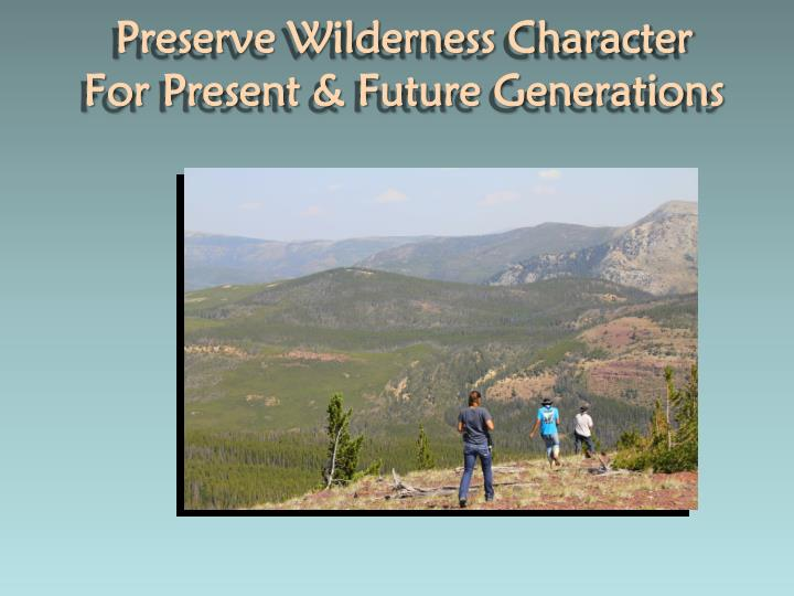 Preserve Wilderness Character