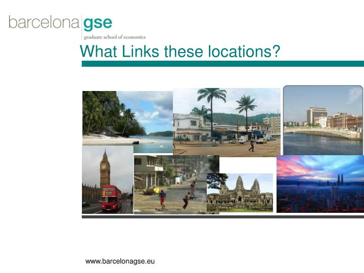What Links these locations?
