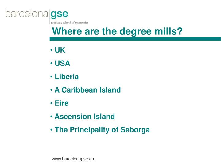 Where are the degree mills?