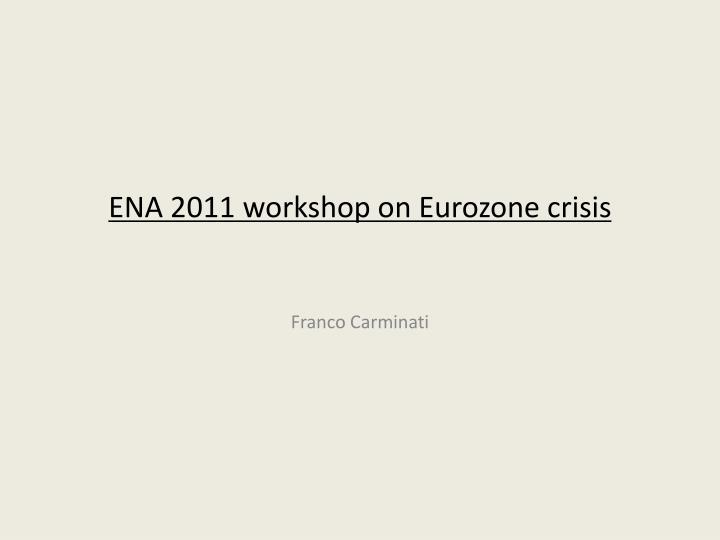 ena 2011 workshop on eurozone crisis n.