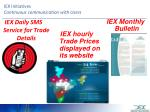 iex initiatives continuous communication with users
