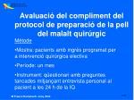 avaluaci del compliment del protocol de preparaci de la pell del malalt quir rgic