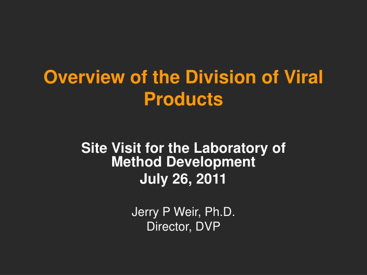overview of the division of viral products n.