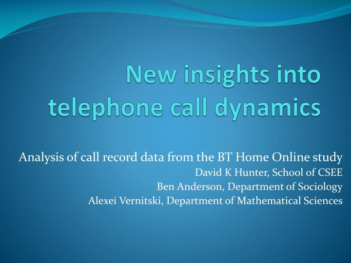 new insights into telephone call dynamics n.