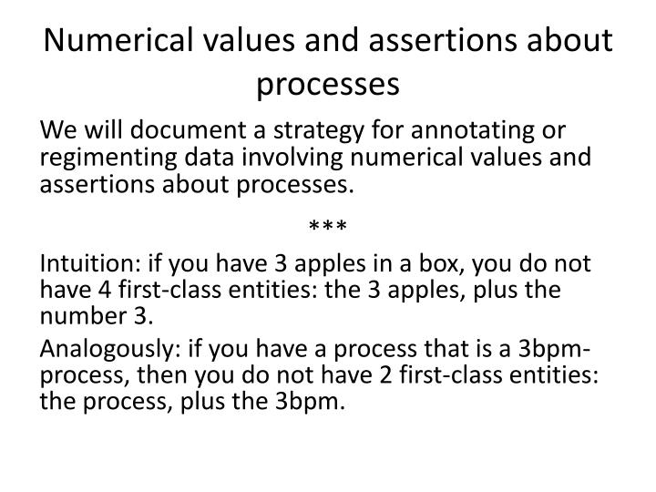 Numerical values and assertions about processes