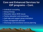 core and enhanced services for iop programs cont