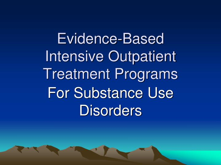 evidence based intensive outpatient treatment programs n.
