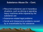 substance abuse dx cont