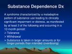 substance dependence dx