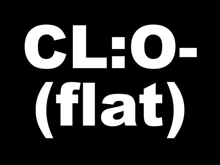 CL:O-(flat)