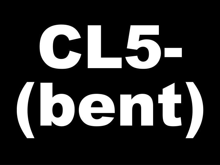 CL5-(bent)