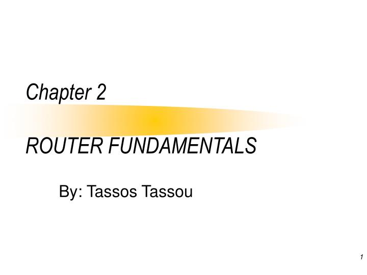 chapter 2 router fundamentals n.