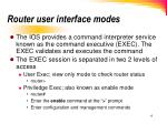 router user interface modes