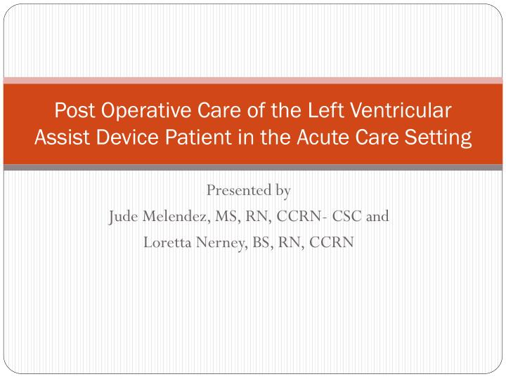 post operative care of the left ventricular assist device patient in the acute care setting n.