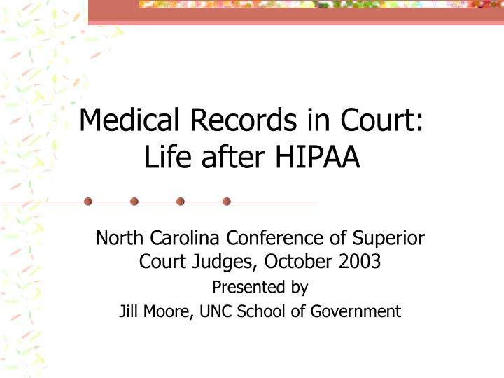 medical records in court life after hipaa n.