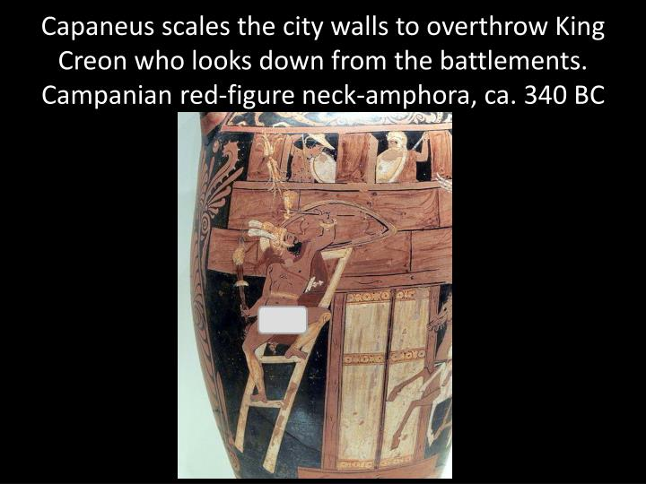 Capaneus scales the city walls to overthrow King Creon who looks down from the battlements. Campanian red-figure neck-amphora, ca. 340 BC