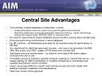 central site advantages