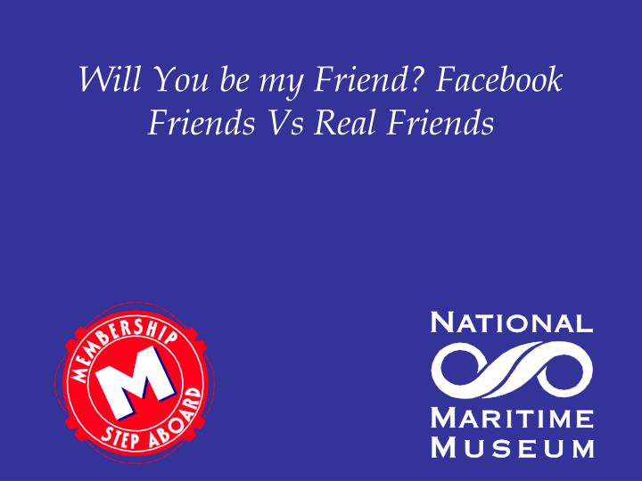 will you be my friend facebook friends vs real friends n.