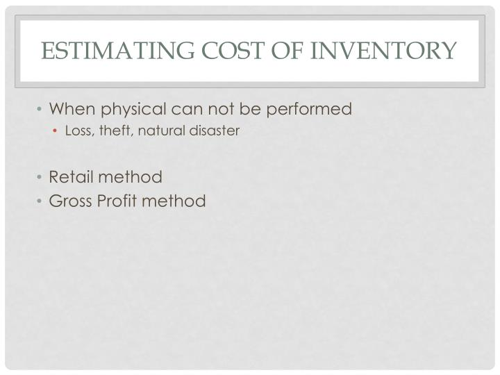 Estimating cost of inventory