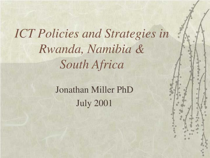 ict policies and strategies in rwanda namibia south africa n.