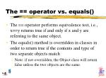 the operator vs equals