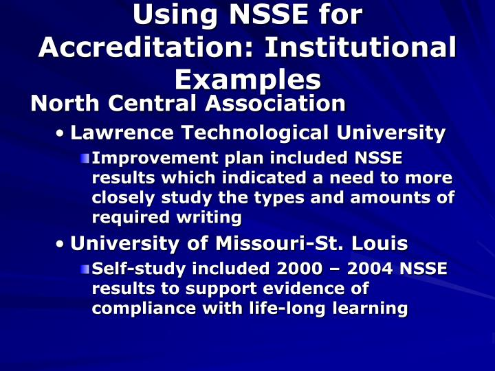 Using NSSE for Accreditation: Institutional Examples