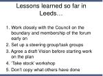 lessons learned so far in leeds