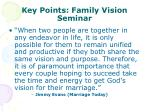 key points family vision seminar
