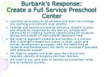burbank s response create a full service preschool center