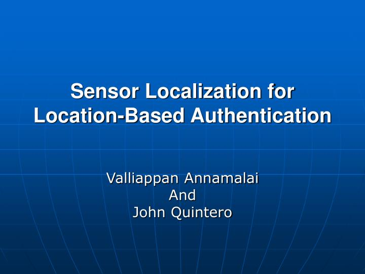 sensor localization for location based authentication n.