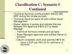 classification c scenario 5 continued