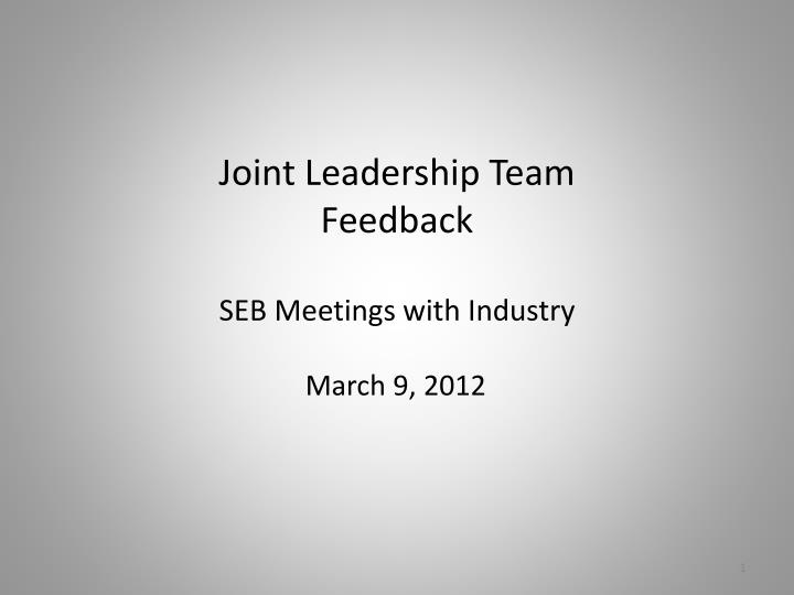 joint leadership team feedback seb meetings with industry n.