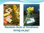 random acts of kindness bring us joy